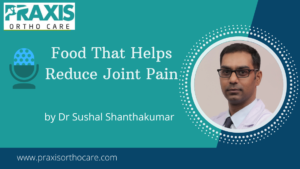 Food that helps reduce Joint pain | Best Joint Pain Treatment In Bangalore